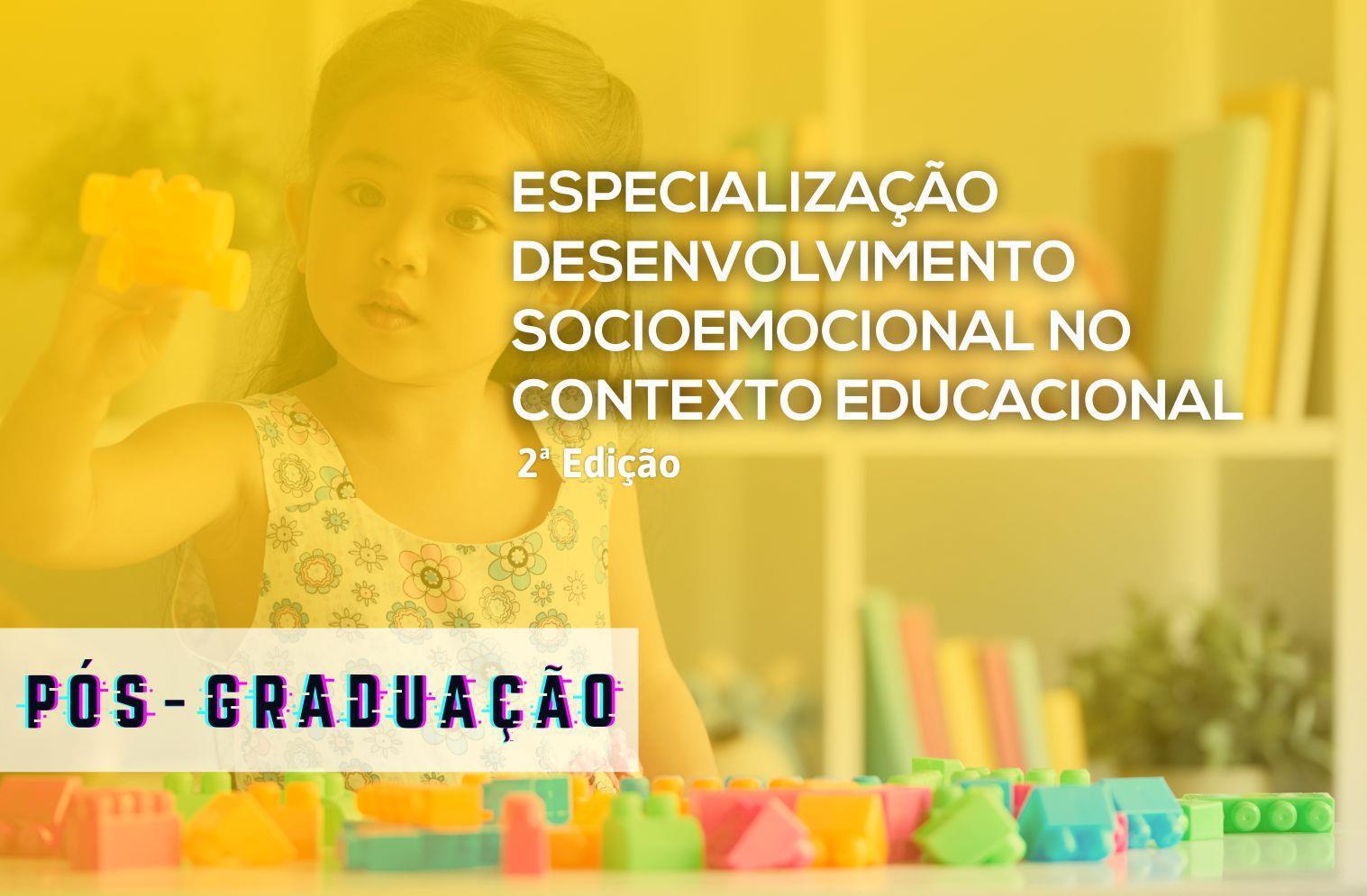 Especialização em Desenvolvimento Socioemocional no Contexto Educacional - Novo Hamburgo - 2ª edição