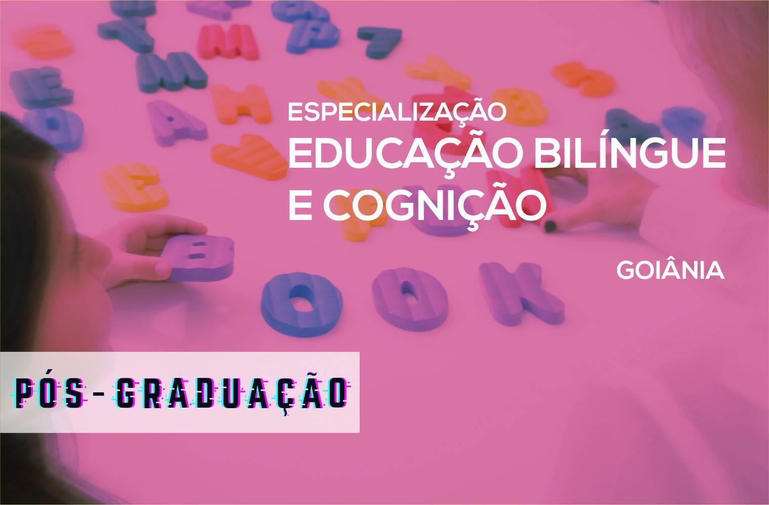 Especialização em Educação Bilíngue e Cognição - Goiânia
