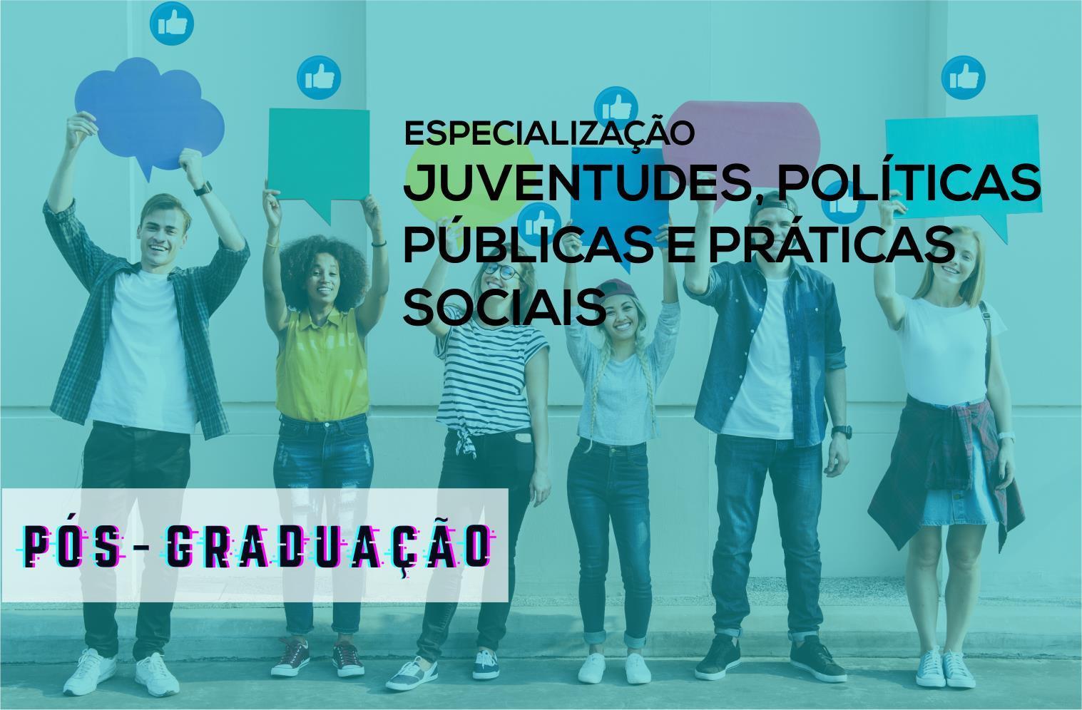 Especialização em Juventudes, Políticas Públicas e Práticas Sociais