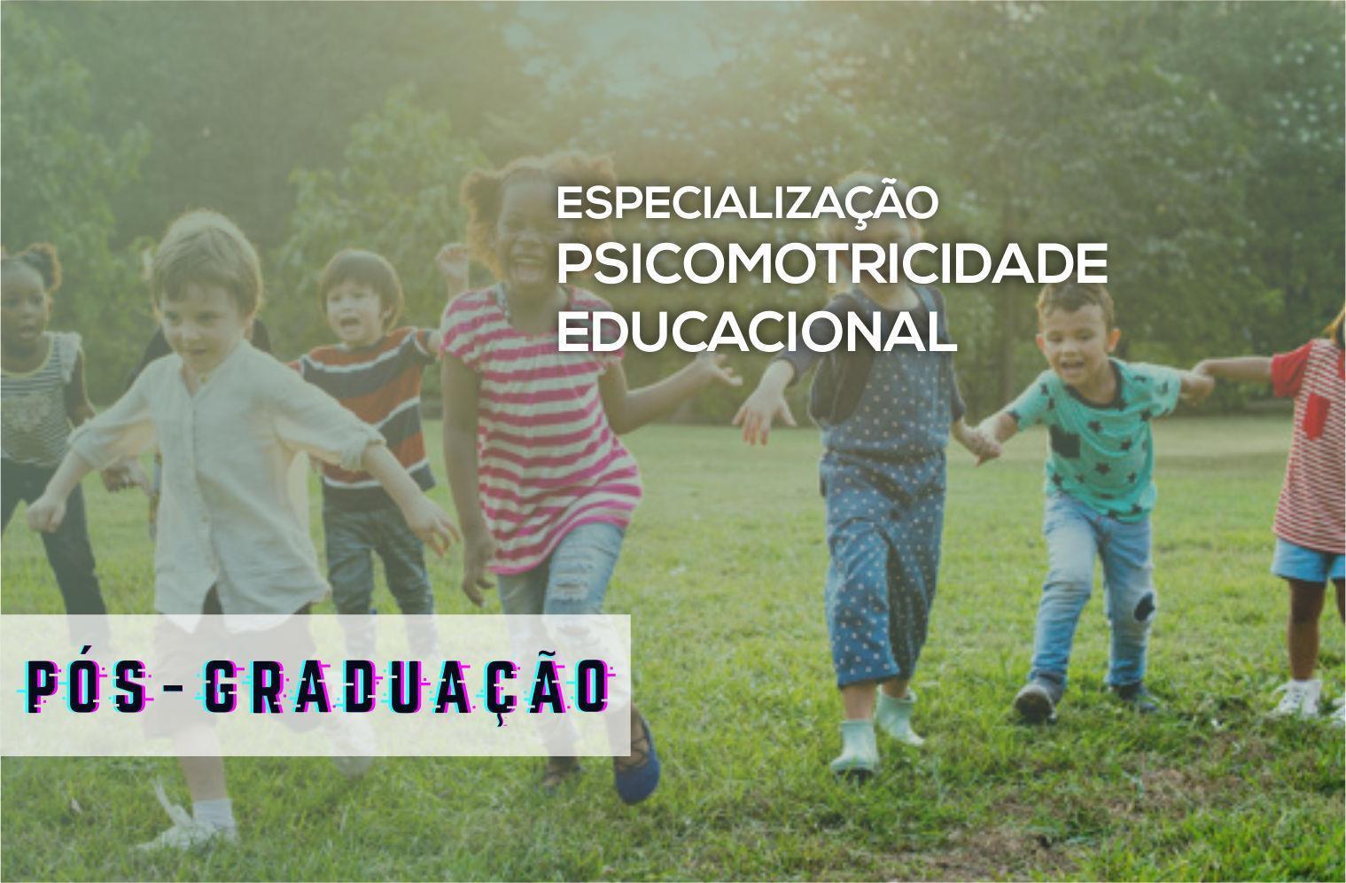 Especialização em Psicomotricidade Educacional