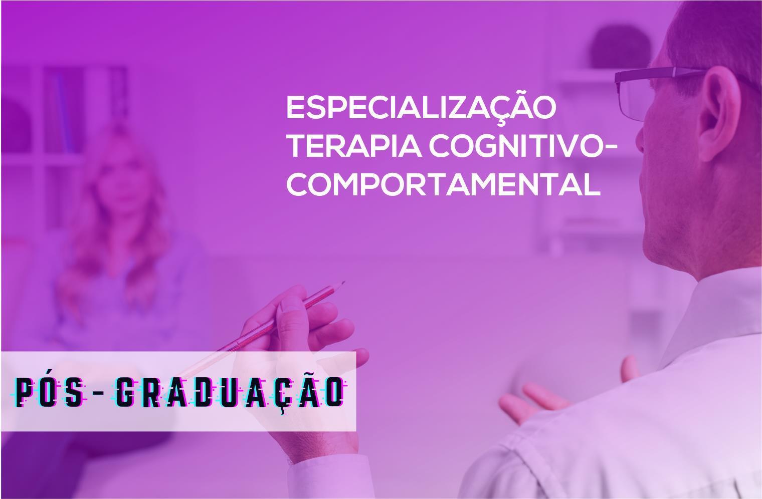 Especialização em Terapia Cognitivo-Comportamental