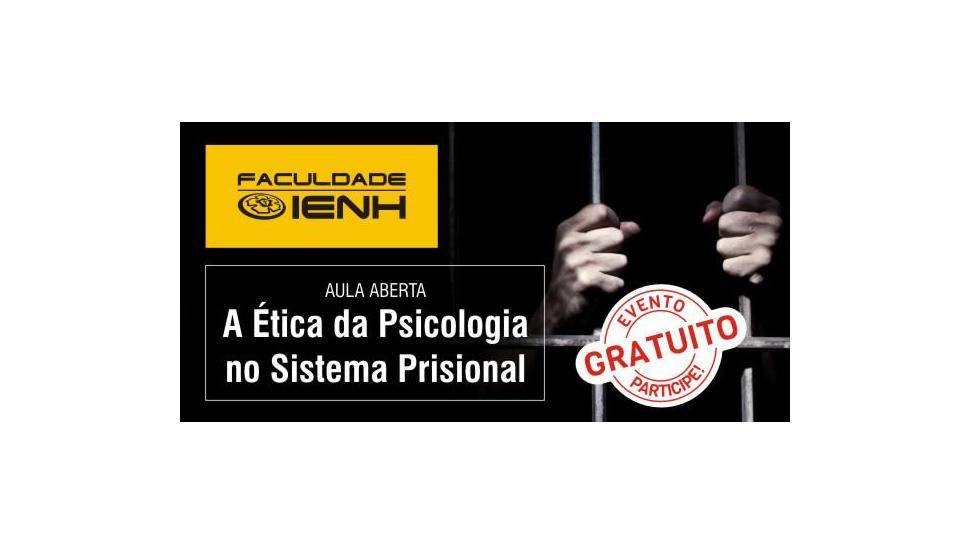 "Faculdade IENH promove aula aberta gratuita ""A Ética da Psicologia no Sistema Prisional"""