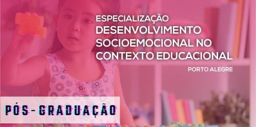 Especialização em Desenvolvimento Socioemocional no Contexto Educacional - Porto Alegre