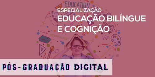 Especialização em Educação Bilíngue e Cognição - Digital