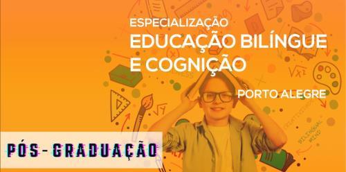 Especialização em Educação Bilíngue e Cognição - Porto Alegre  - 2ª edição