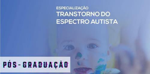 Especialização em Transtorno do Espectro Autista: avaliação e intervenção em uma perspectiva multiprofissional