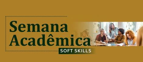 Semana Acadêmica sobre soft skills é aberta ao público